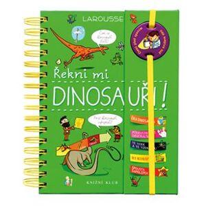 Řekni mi Dinosauři! - Sabine Jourdainová