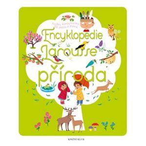 Encyklopedie Larousse - příroda - Sylvie Bézuelová