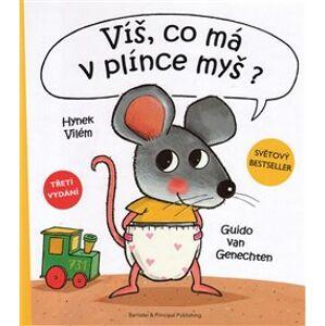 Víš, co má v plínce myš ? - Vilém Hynek, Guido van Genechten