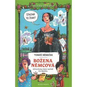 Božena Němcová. očima kluka, který nechtěl číst Babičku - Tomáš Němeček