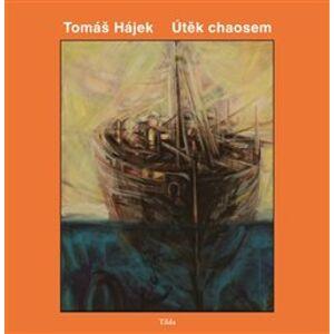 Útěk chaosem - Tomáš Hájek