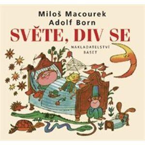 Světe, div se - Miloš Macourek