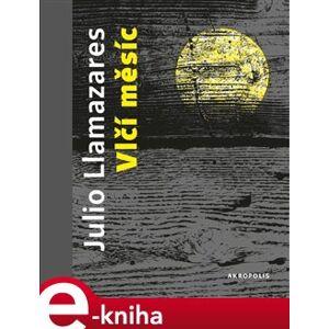 Vlčí měsíc - Julio Llamazares e-kniha