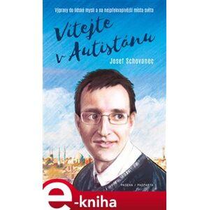 Vítejte v Autistánu - Josef Schovanec e-kniha