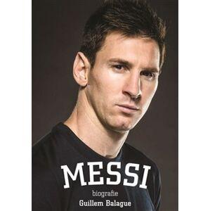 Messi: biografie - Guillem Balague