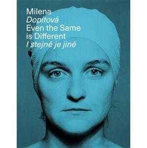Milena Dopitová, I stejné je jiné