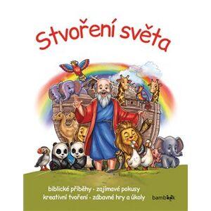 Stvoření světa /Grada/. Biblické příběhy - zajímavé pokusy - kreativní tvoření - zábavné hry a úkoly - Miklós Malvina