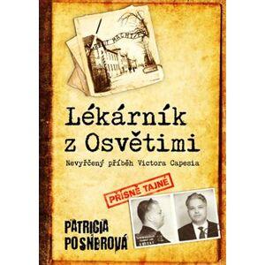 Lékárník z Osvětimi. Nevyřčený příběh Victora Capesia - Patricia Posnerová
