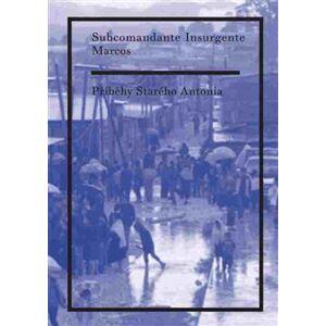 Příběhy Starého Antonia - Subcomandante Marcos