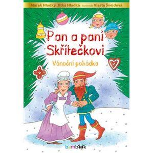 Pan a paní Skřítečkovi. Vánoční pohádka - Marek Hladký, Jitka Hladká, Vlasta Švejdová