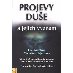 Projevy duše a jejich význam - Micheline St-Jacques, Lise Bourbeau