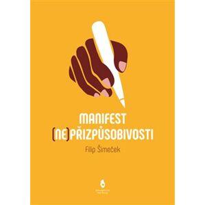 Manifest (ne)přizpůsobivosti - Filip Šimeček