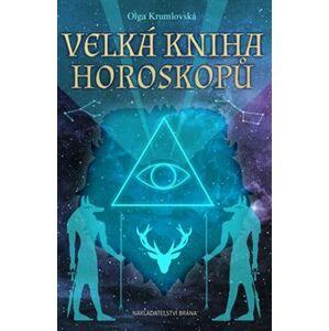 Velká kniha horoskopů - Olga Krumlovská
