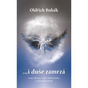...i duše zamrzá - Oldřich Bubák