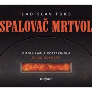 Spalovač mrtvol, CD - Ladislav Fuks