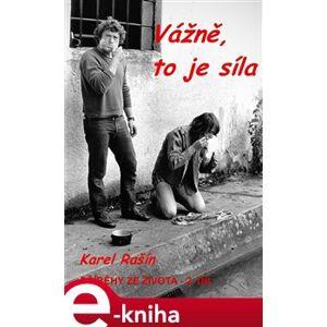 Vážně, to je síla - Karel Rašín e-kniha