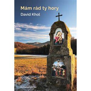 Mám rád ty hory - David Khol