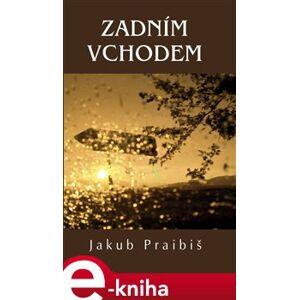 Zadním vchodem - Jakub Praibiš e-kniha