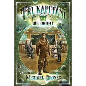 Tři kapitáni 2 - Michael Bronec