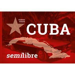 Cuba semilibre - Vladimír Šrámek