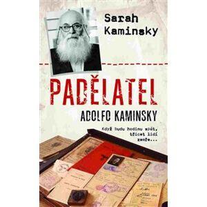 Padělatel Adolfo Kaminsky - Sarah Kaminsky
