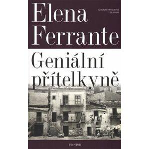 Geniální přítelkyně. Díl první - Elena Ferrante