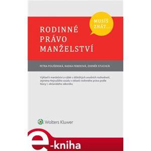 Musíš znát... Rodinné právo. Manželství - Zdeněk Stuchlík, Petra Polišenská, Radka Feberová e-kniha