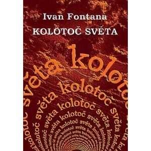 Kolotoč světa - Ivan Fontana