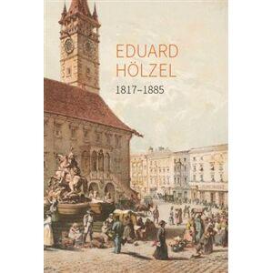 Eduard Hölzel 1817 - 1885 - Petra Kubíčková, Jiří Glonek, Rostislav Krušínský, Lubomír Novotný