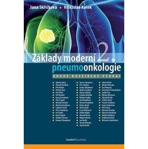 Základy moderní pneumoonkologie - Vítězslav Kolek, Jana Skřičková