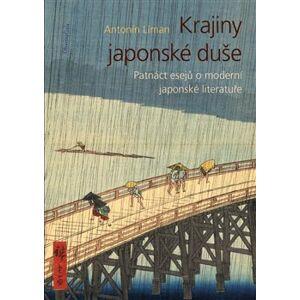 Krajiny japonské duše. Patnáct esejů o moderní japonské literatuře - Antonín Líman