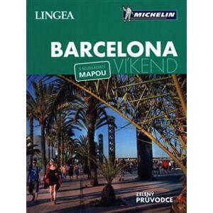 Barcelona - Víkend. s rozkládací mapou - kolektiv autorů