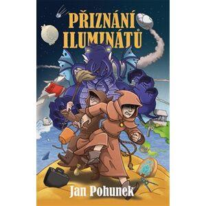 Přiznání iluminátů - Jan Pohunek
