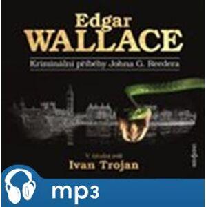 Kriminální příběhy Johna G. Reedera, mp3 - Edgar Wallace
