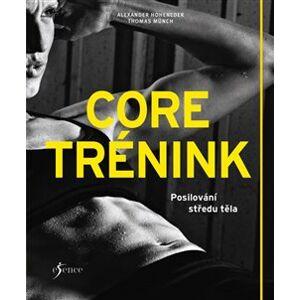 Core trénink - Posilování středu těla - Thomas Münch, Alexander Hoheneder