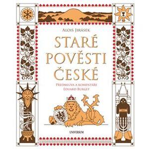 Staré pověsti české. komentované vydání - Alois Jirásek, Eduard Burget