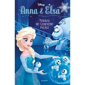 Anna a Elsa Návrat do Ledového paláce - Erica David