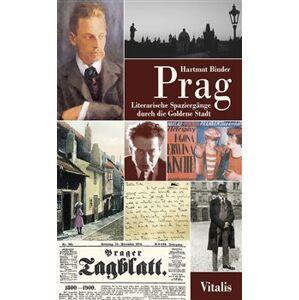 Prag. Literarische Spaziergänge durch die Goldene Stadt - Hartmut Binder