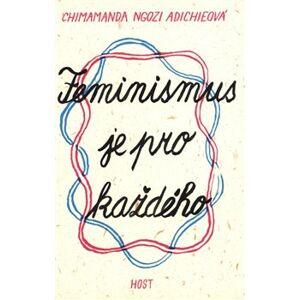 Feminismus je pro každého - Chimamanda Ngozi Adichieová