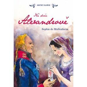 Na dvoře Alexandrově - Sophie de Mullenheim