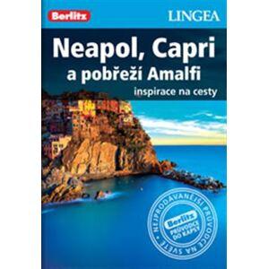 Neapol, Capri a pobřeží Amalfi. Inspirace na cesty - kolektiv autorů