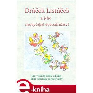 Dráček Listáček a jeho neobyčejné dobrodružství. Pro všechny kluky a holky, kteří mají rádi dobrodružství - Veronika Langerová e-kniha