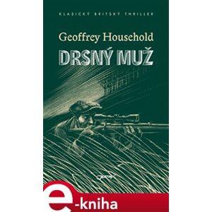 Drsný muž - Geoffrey Household e-kniha