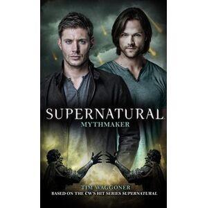 Supernatural - Mythmaker (Supernatural 14) - Tim Wagger