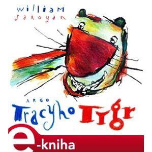 Tracyho tygr - William Saroyan e-kniha