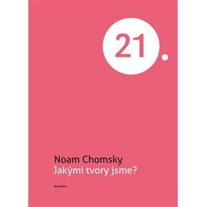 Jakými tvory jsme? - Noam Chomsky