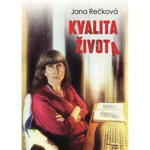 Kvalita života - Jana Rečková