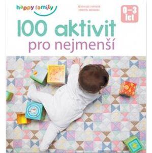 100 aktivit pro nejmenší - Véronique Conraud, Christel Mehnana