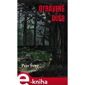 Otrávené duše - Petr Švec e-kniha