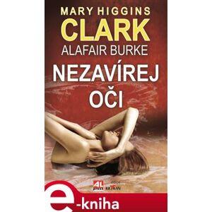 Nezavírej oči - Mary Higgins Clark e-kniha